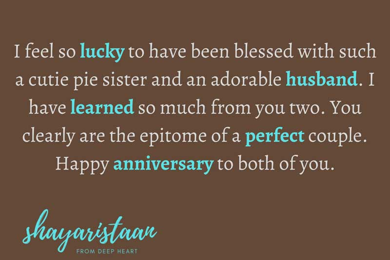 wedding anniversary wishes for sister   I feel😇so lucky to have been blessed 😇with such a cutie pie sister and an adorable husband. I have learned😇 so much from you two. You clearly😇 are the epitome of a perfect couple. Happy 😇anniversary to both of you.