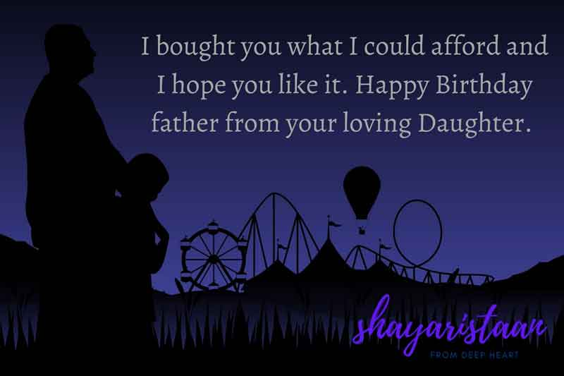 birthday wishes for father in hindi | I bought 😊you what I could afford and I hope you like it. Happy 🥳Birthday father from your loving Daughter.