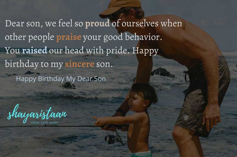 son birthday wishes in hindi   Dear😇 son, we feel so proud of ourselves😇 when other people praise your good behavior.