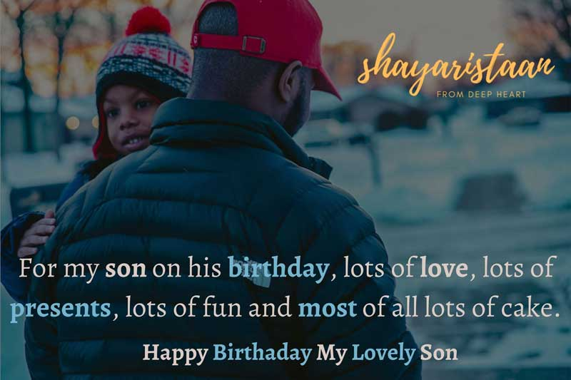 happy birthday my son   For my son on his birthday, lots of love, lots 🙂of presents, lots of fun and most🙂 of all lots of cake.
