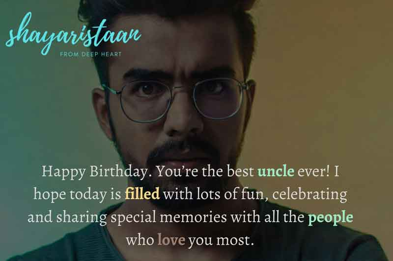 happy birthday wishes for uncle | Happy Birthday😇. You're the best uncle 😇ever, I hope today is😇 filled with lots of fun, celebrating 😇and sharing special 😇memories