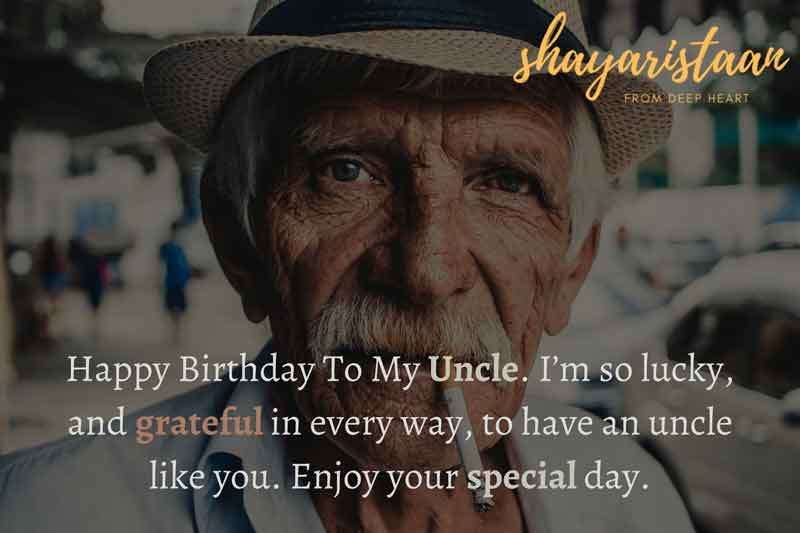 birthday quotes for uncle | Happy😊 Birthday To My Uncle. I'm 😊so lucky, and grateful in😊 every way, to have😊 an uncle like you. Enjoy your 😊special day.