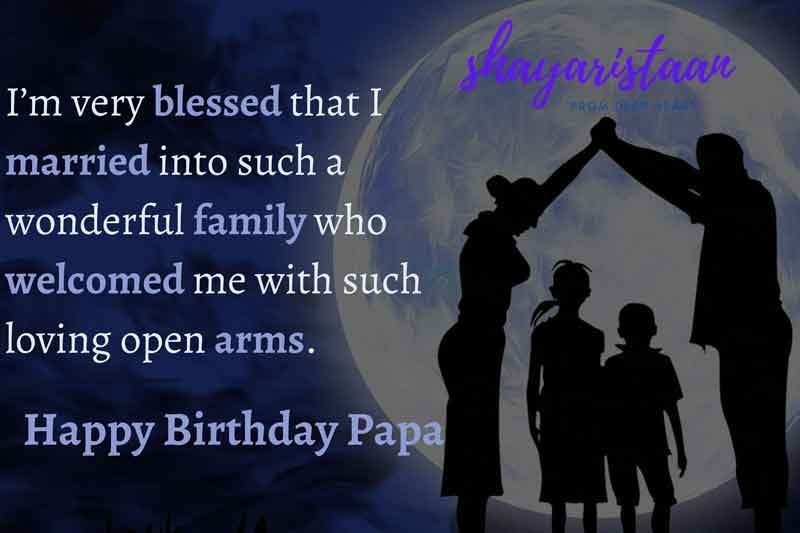 happy birthday papa quotes in hindi   I'm very blessed😇 that I married into such a wonderful 😊family who welcomed me with such❤️ loving open❤️ arms.