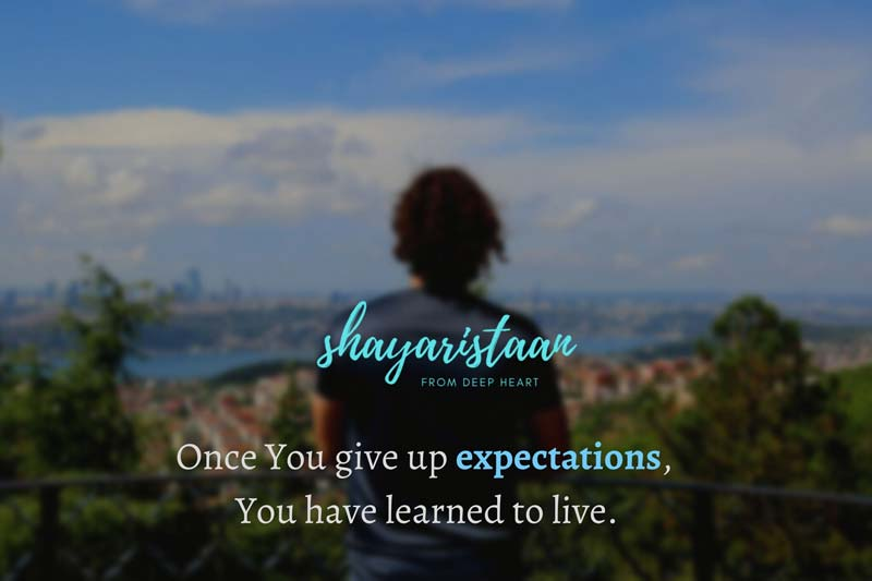heart touching emotional sad shayari | Once You give up expectations' You have learned to live.