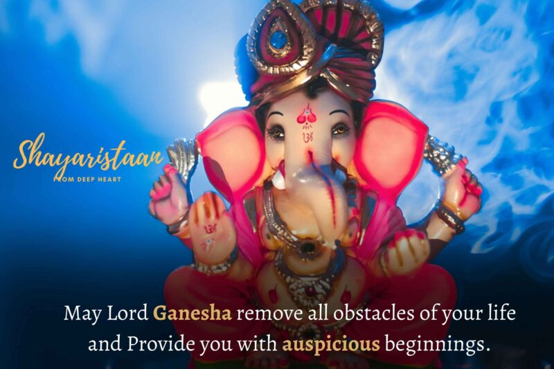 ganesh chaturthi status | May Lord Ganesha remove all obstacles of your life and Provide you with auspicious beginnings.