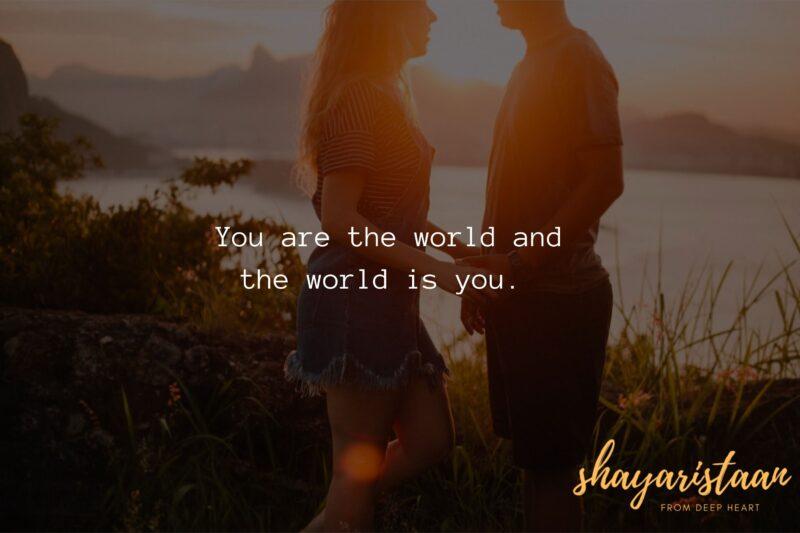 sacha pyar shayari   You are the world and the world is you.