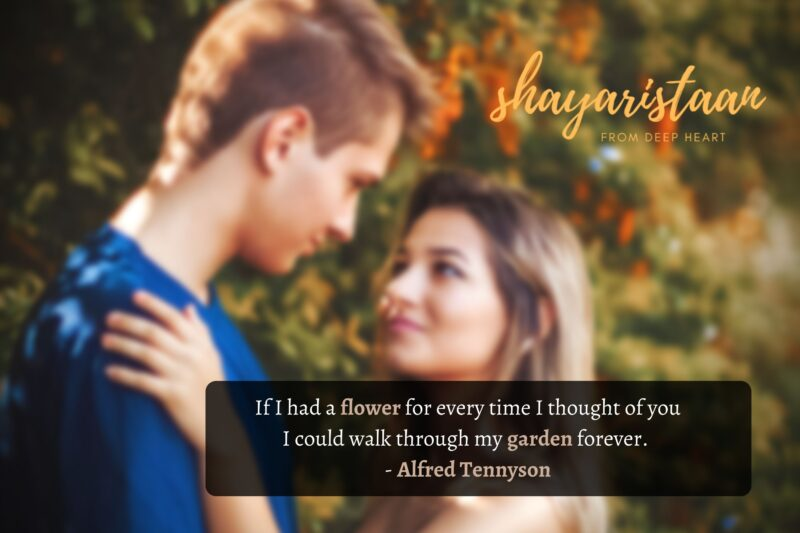 mohabbat shayari in hindi | If I had a flower for every time I thought of you I could walk through my garden forever.