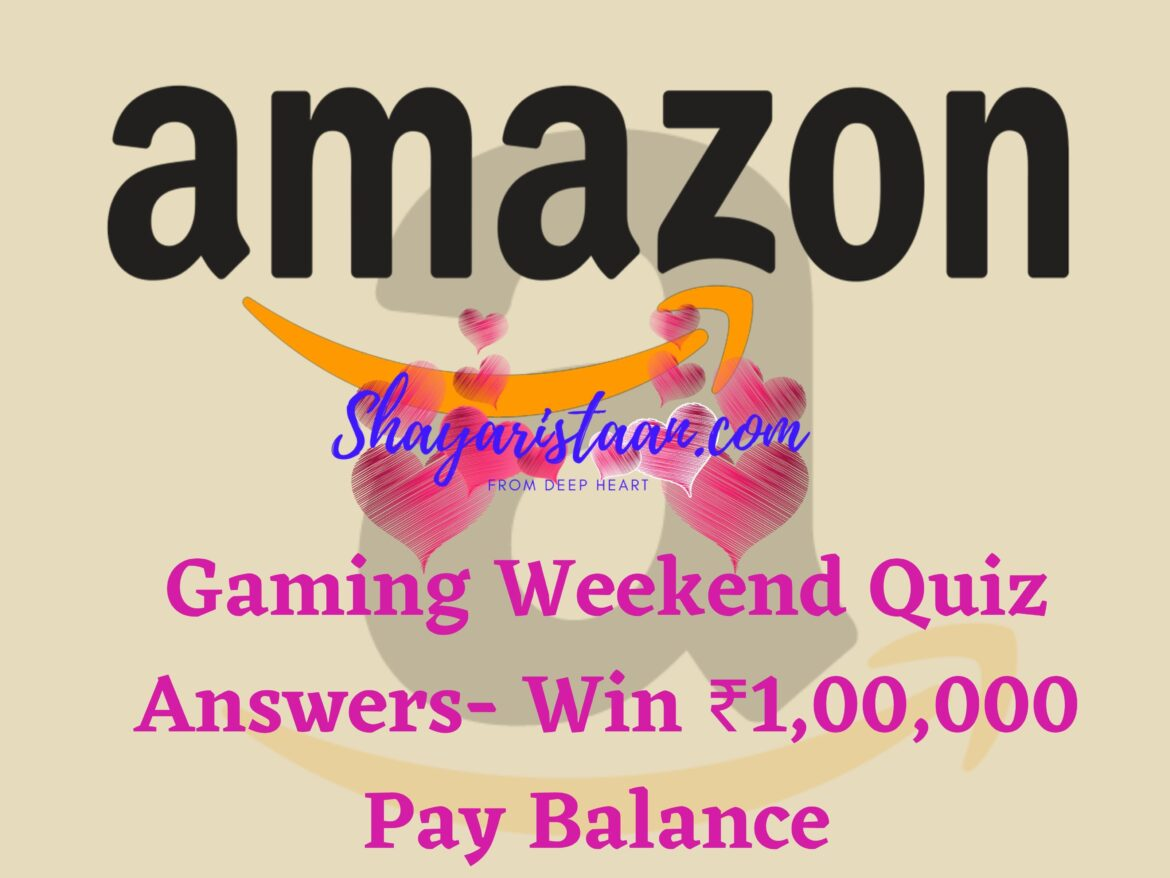 Win ₹1,00,000 Pay Balance– Gaming Weekend Quiz Answers