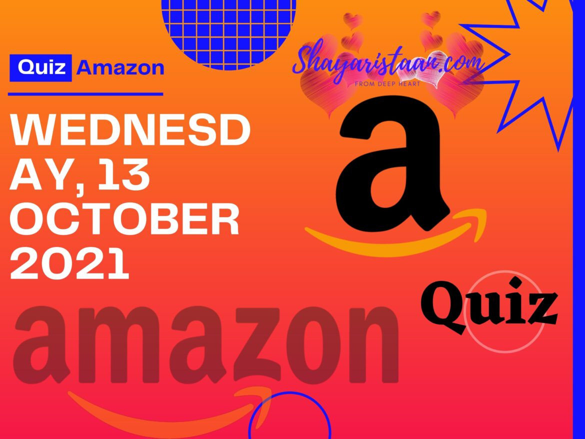 Best Guide To Win Amazon Quiz Answers 13th October 2021