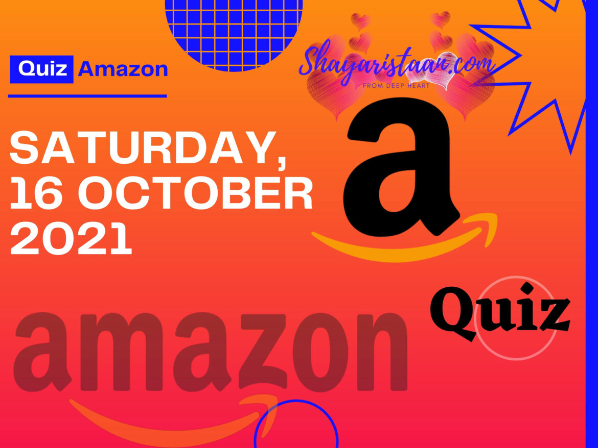 Best Guide To Win Amazon Quiz Answers 16 October 2021
