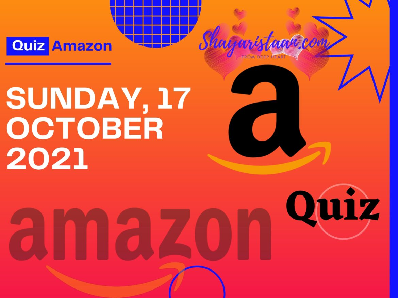 17 October 2021 Amazon Quiz Answers