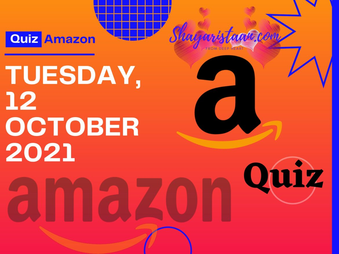 Best Guide To Win Amazon Quiz Answers 12th October 2021