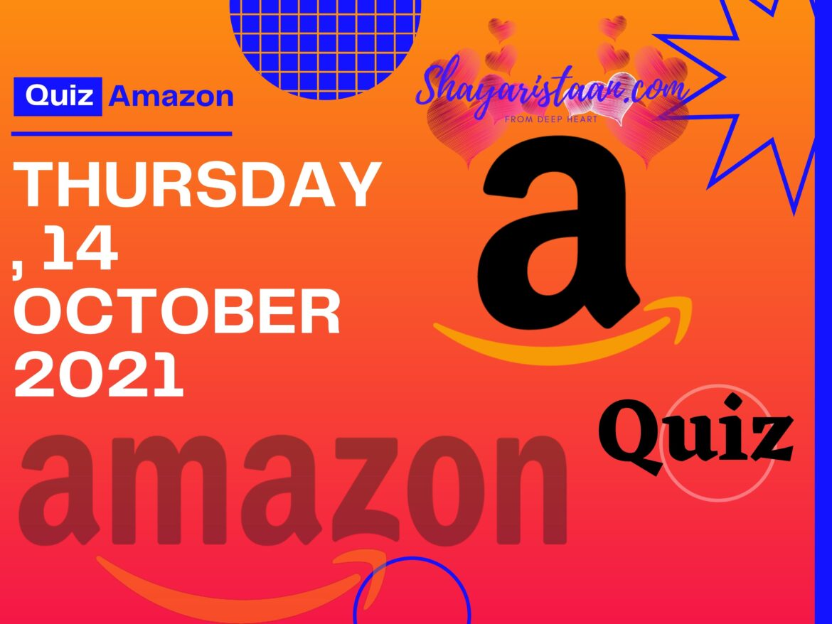 Best Guide To Win Amazon Quiz Answers 14th October 2021