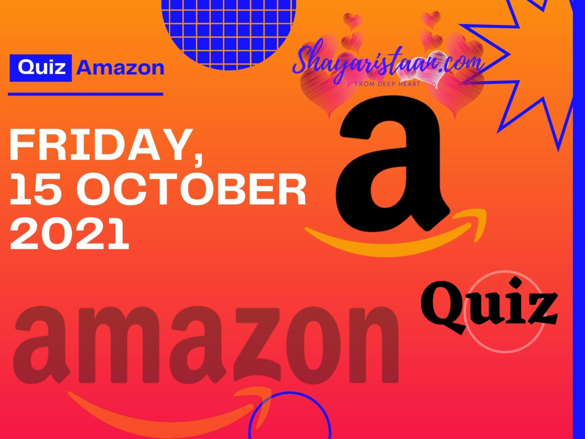 Best Guide To Win Amazon Quiz Answers 15th October 2021