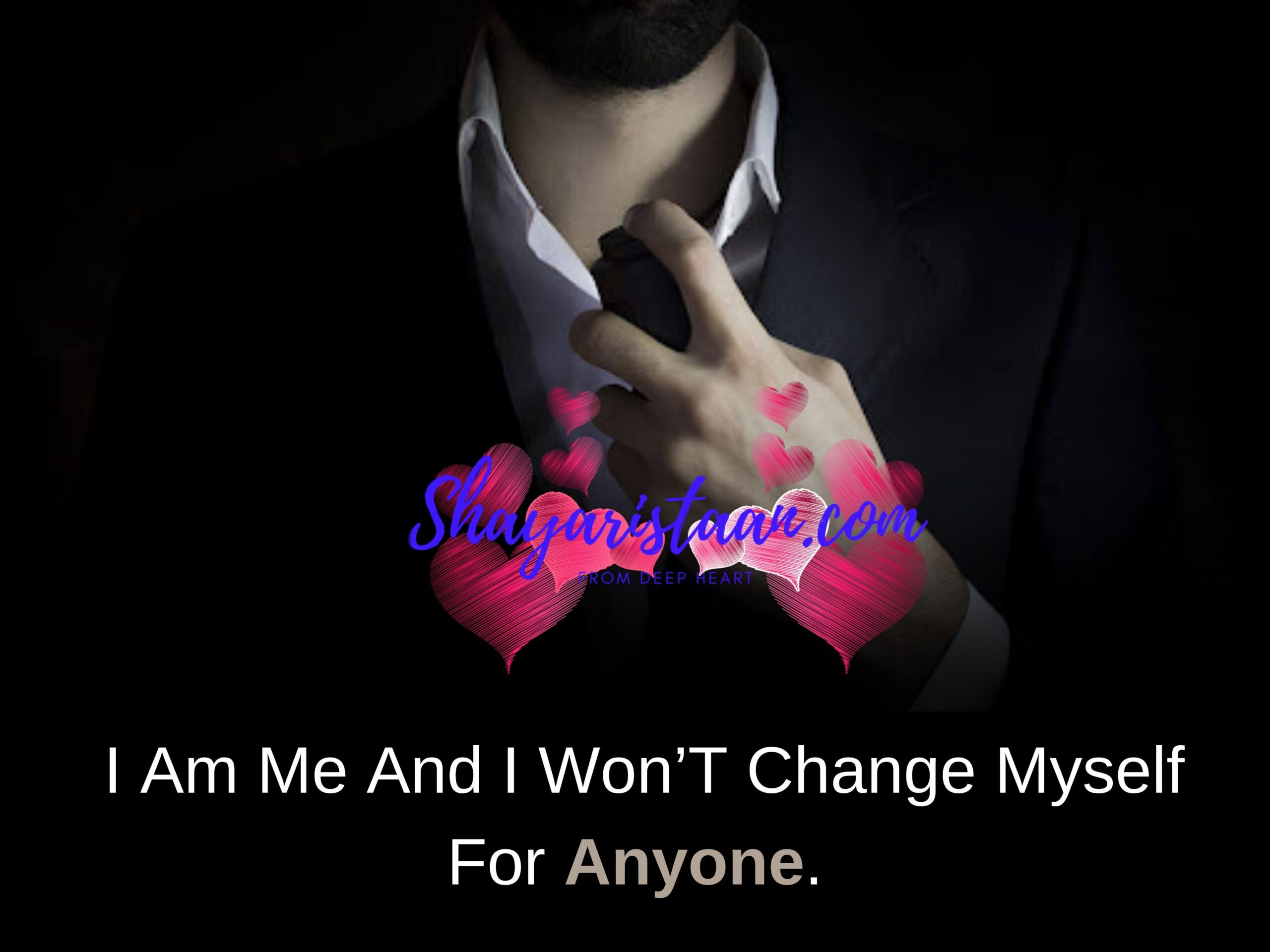 best whatsapp about lines | I Am Me And I Won'T Change Myself For Anyone.