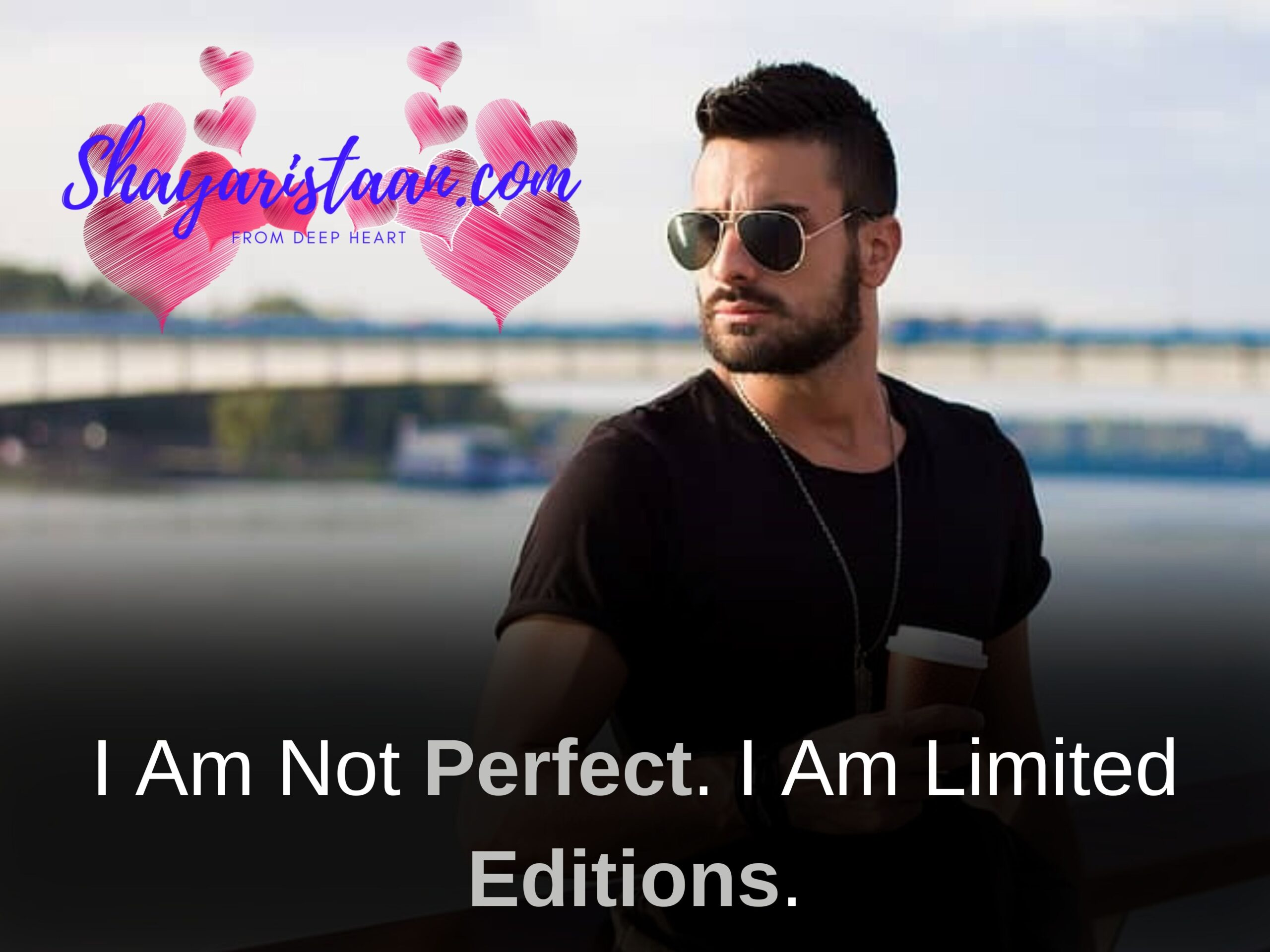 whatsapp status line I Am Not Perfect. I Am Limited Editions.