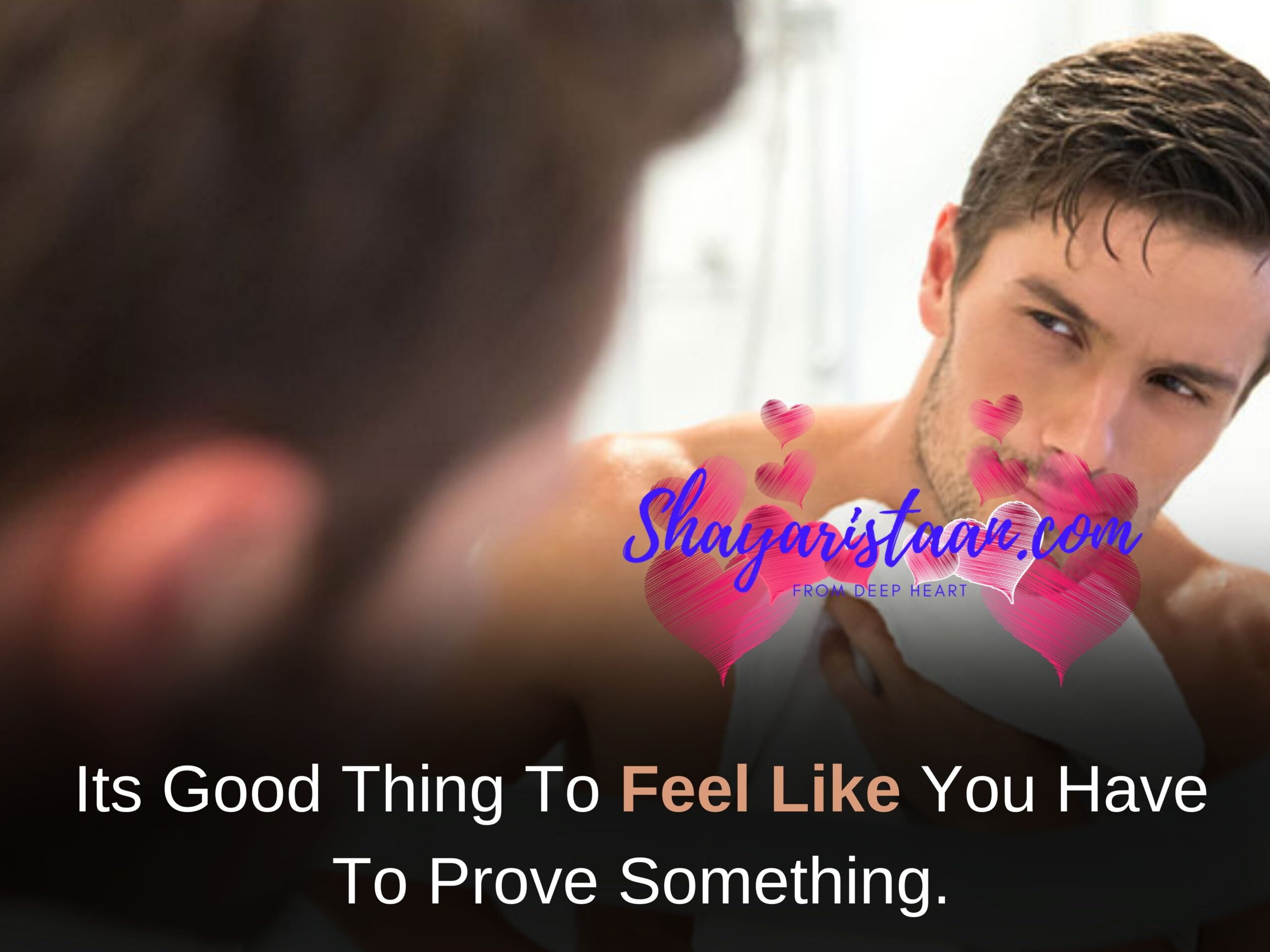whatsapp line status | Its Good Thing To Feel Like You Have To Prove Something.